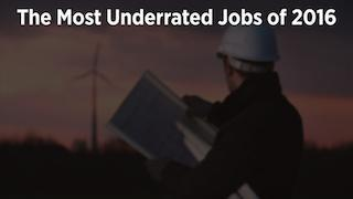 The Most Underrated Jobs Of 2016