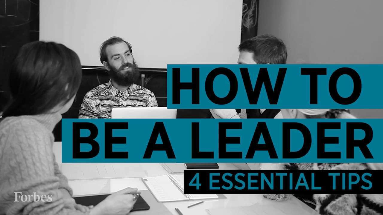 4 Essential Tips To Becoming A Better Leader