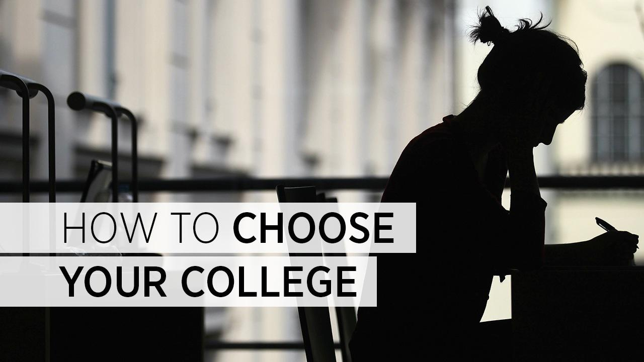 how to choose your college picking the