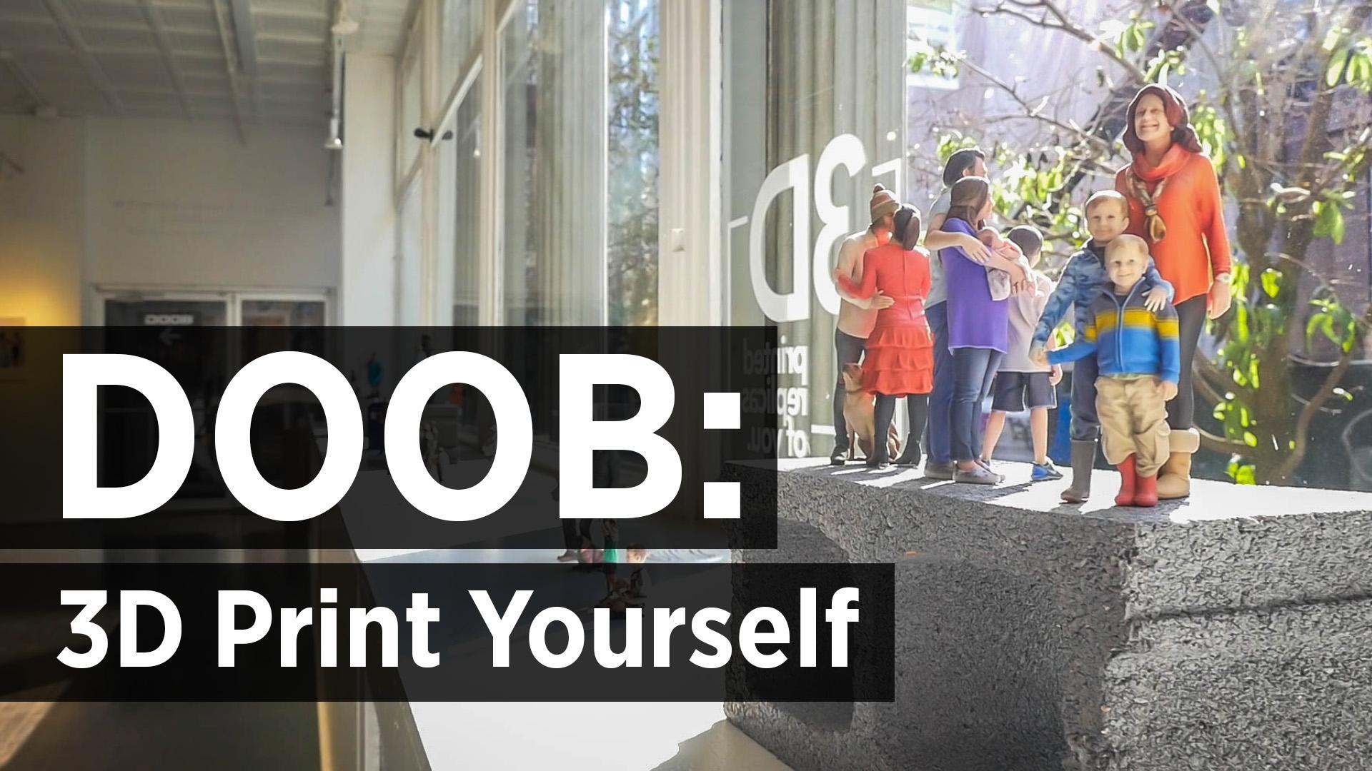 DOOB: 3D Print Yourself