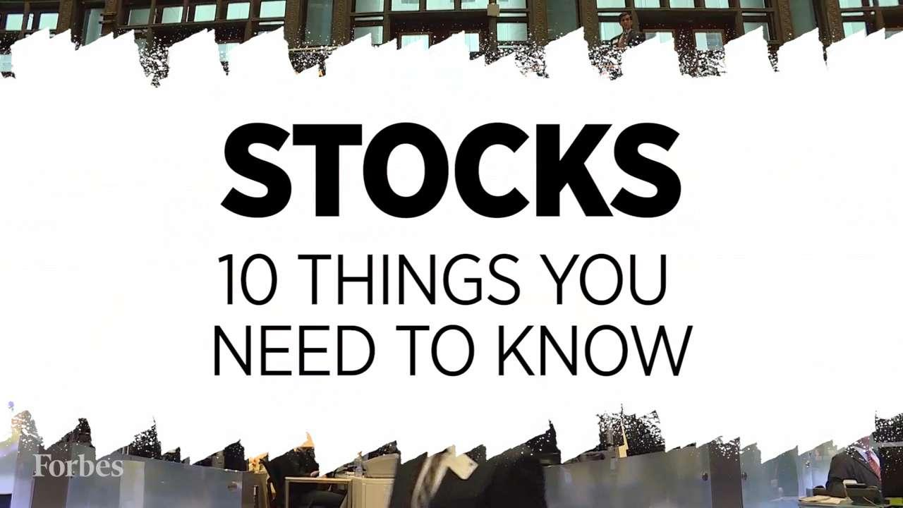 Stocks: 10 Things You Need To Know