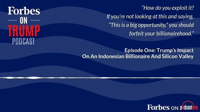 Forbes On Trump Podcast: Episode One